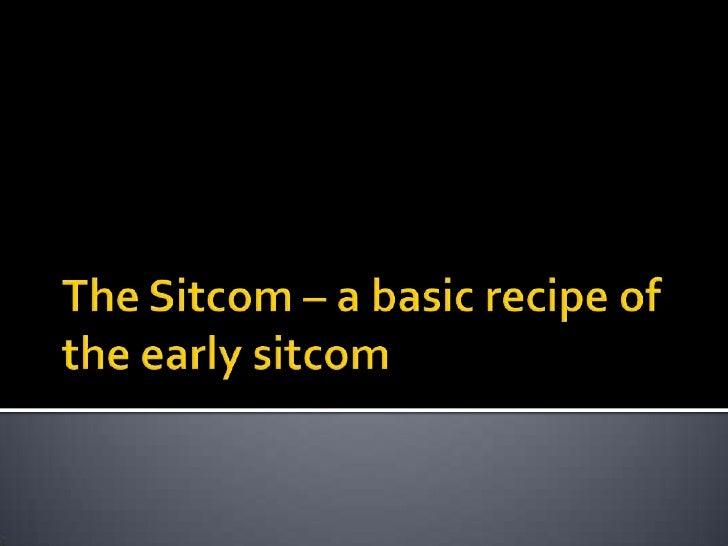 The Sitcom – a basic recipe of the early sitcom<br />