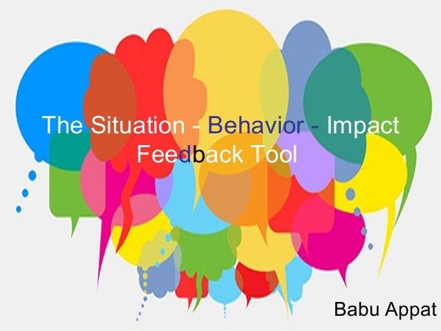 The Situation - Behavior - ImpactFeedback ToolBabu Appat