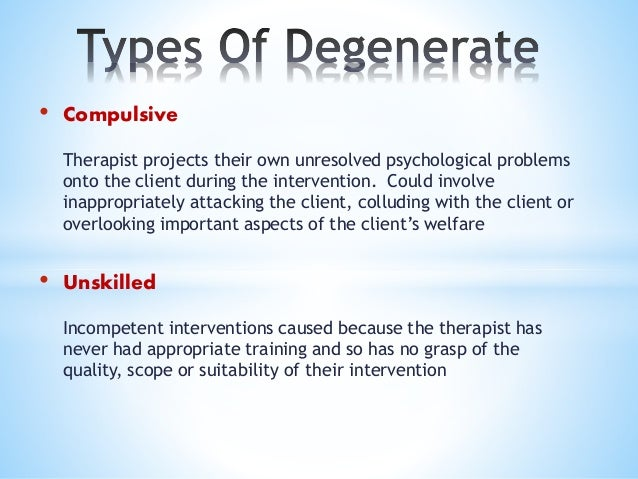 • Informative Degeneration: - * Seductive Over-teach Excessive information giving such that the client is seduced into pas...