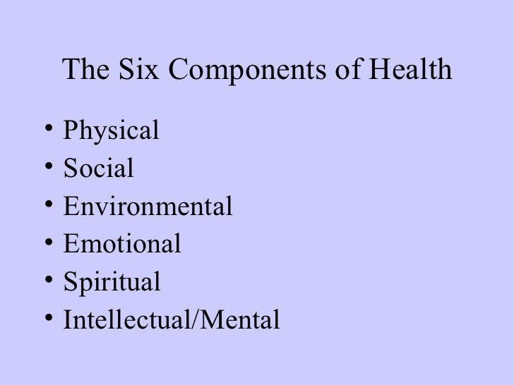 """six components of health essay Essay on the importance of physical fitness article shared by the popular saying """"health is wealth"""" gives a large meaning to our life as health is considered the most valuable and precious for every individual."""