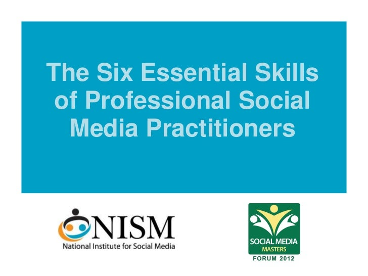 The Six Essential Skills of Professional Social  Media Practitioners