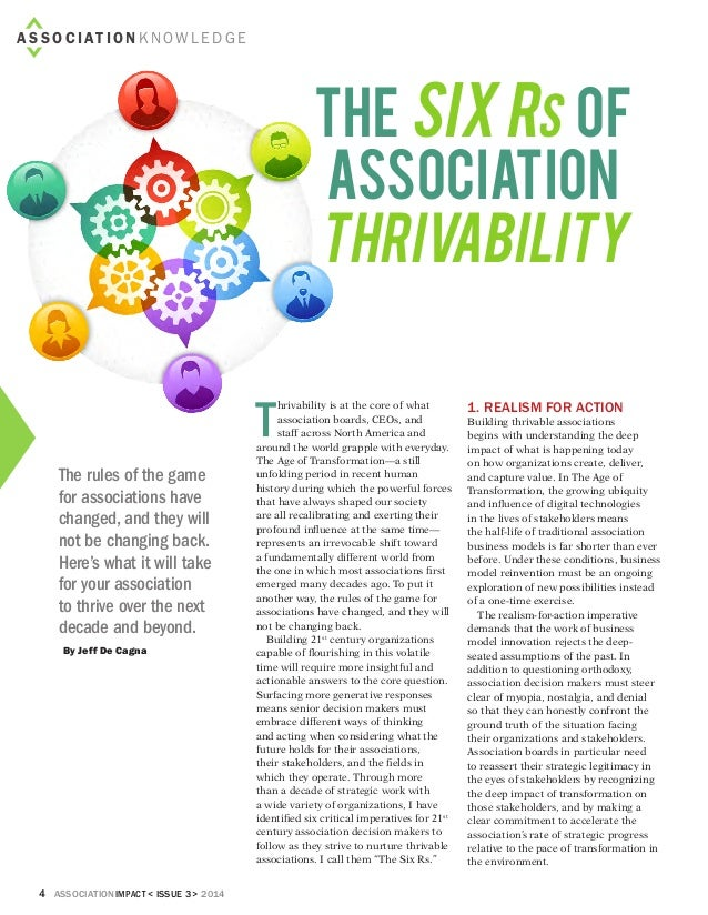4 associationIMPACT < Issue 3> 2014 ASS O C IAT I O N K N OW L E D G E The Six Rs of Association Thrivability By Jeff De C...