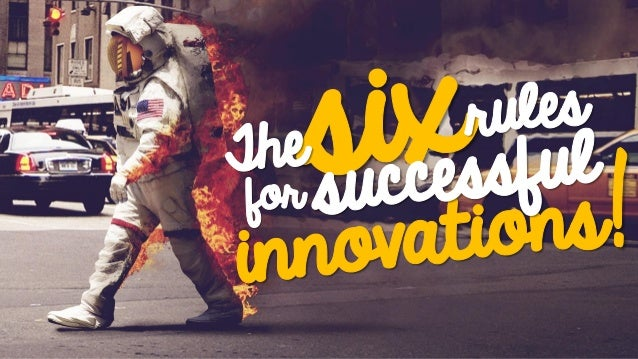 The Six Rules for Successful Innovations