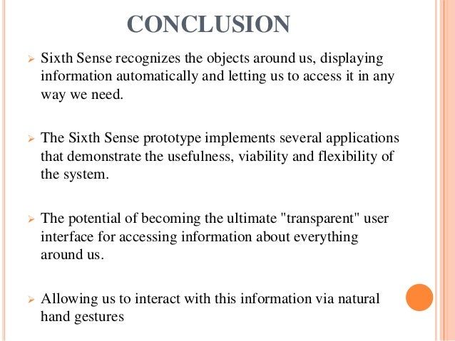the sixth sense technology complete ppt 20 conclusion sixth sense recognizes the