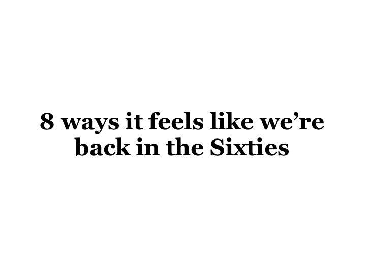 8 ways it feels like we're   back in the Sixties