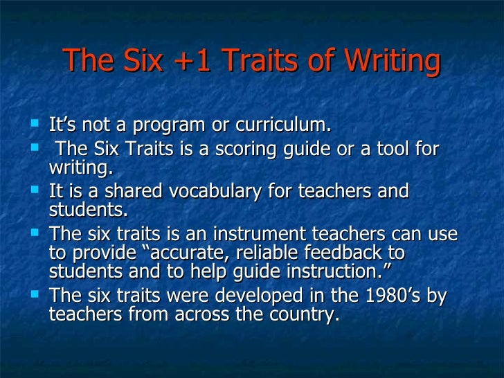 six traits of writing powerpoint Find out about the 6 traits of writing and how they can make writing easier for you  each trait breaks down your writing into easy tasks you'll.