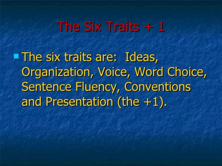6 traits of writing powerpoint 2018-4-7 view and download powerpoint presentations on six traits of writing ppt find powerpoint presentations and slides using the power of xpowerpointcom, find free presentations research about six traits of writing ppt.
