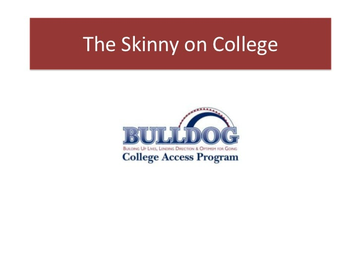 The Skinny on College