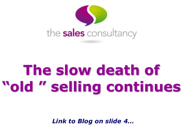"The slow death of  ""old "" selling continues  Link to Blog on slide 4…"