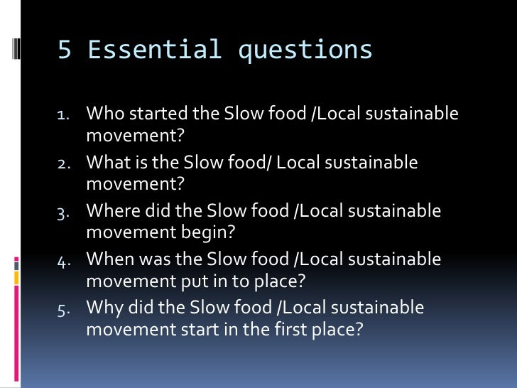 slow food movement essay The impact of the fast food movement on the slow food movement essay by eml100 , college, undergraduate , a , september 2003 download word file , 3 pages download word file , 3 pages 50 2 votes 1 reviews.