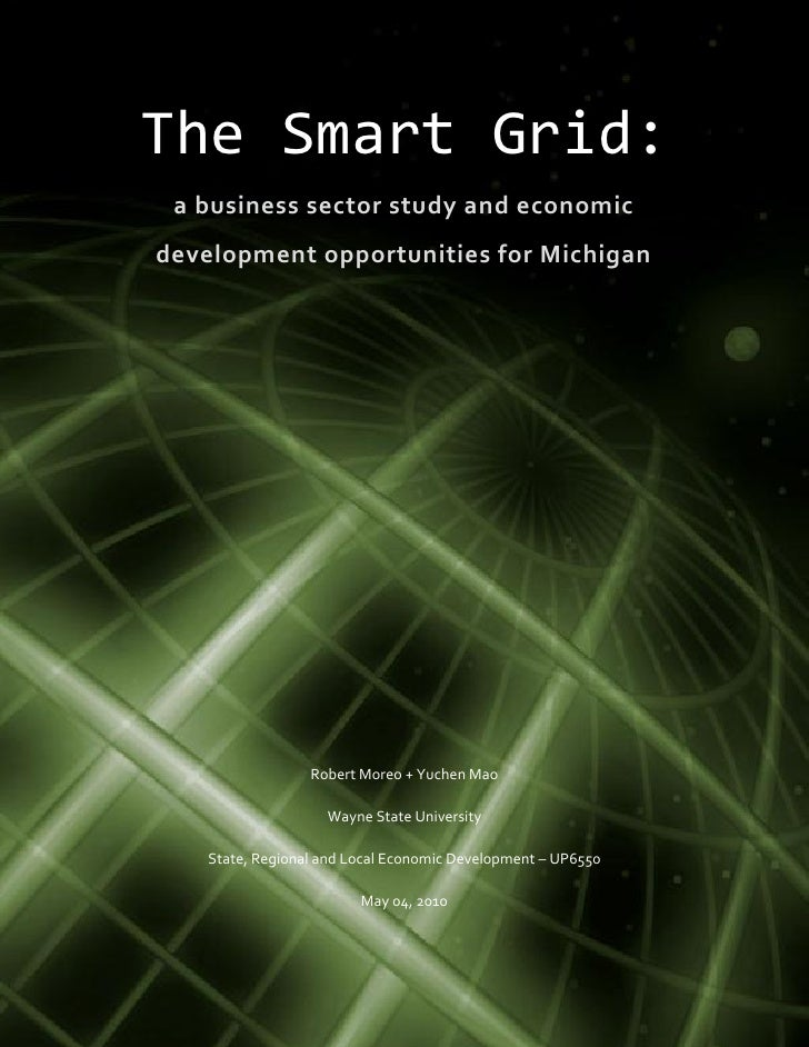 The Smart Grid:  a business sector study and economic development opportunities for Michigan                       Robert ...