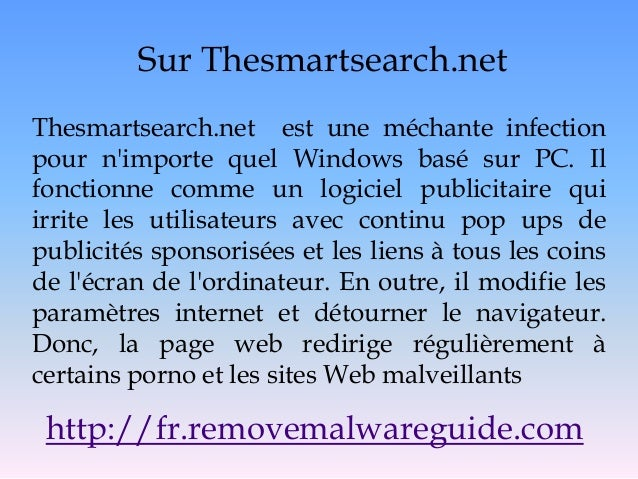 Sur Thesmartsearch.net Thesmartsearch.net est une méchante infection pour n'importe quel Windows basé sur PC. Il fonctionn...