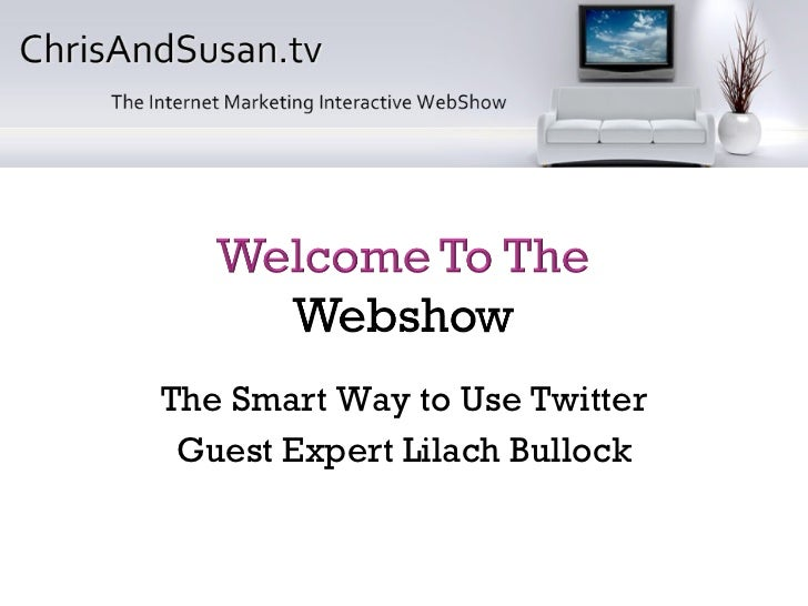 The Smart Way to Use Twitter Guest Expert Lilach Bullock