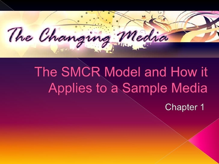 The SMCR Model and How it Applies to a Sample Media<br />Chapter 1<br />
