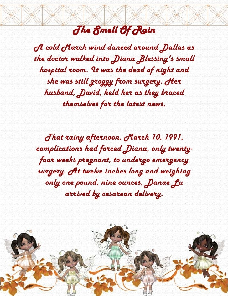 The Smell Of Rain<br />A cold March wind danced around Dallas as the doctor walked into Diana Blessing's small hospital ro...