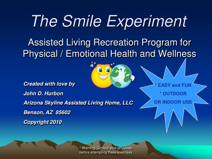 The Smile Experiment  Assisted Living Recreation Program for Physical / Emotional Health and Wellness   Created with love ...