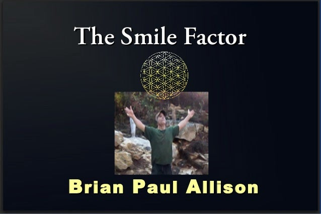 The Smile FactorThe Smile Factor BBrianrian PPaulaul AAllisonllison