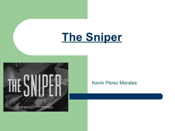The Sniper Kevin Pérez Morales