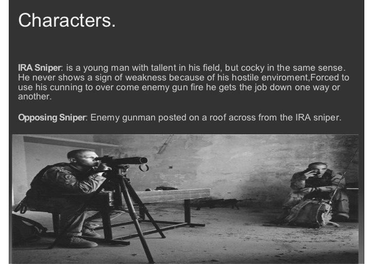 the sniper by liam oflaherty Bored to tears have you ever been forced to read a boring book by the teacher a book so boring you would rather die than read well, this story the sniper, by liam o'flaherty is just that.