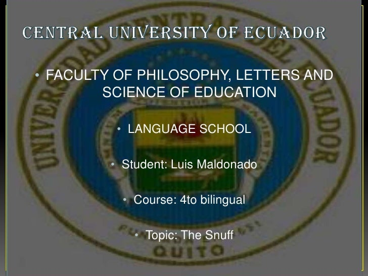 • FACULTY OF PHILOSOPHY, LETTERS AND        SCIENCE OF EDUCATION          • LANGUAGE SCHOOL         • Student: Luis Maldon...