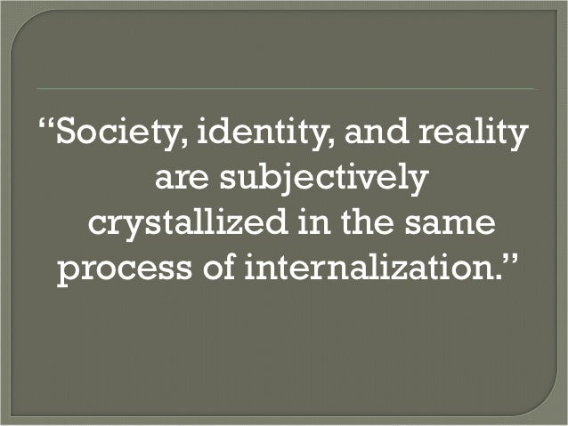 the social construction of reality part i