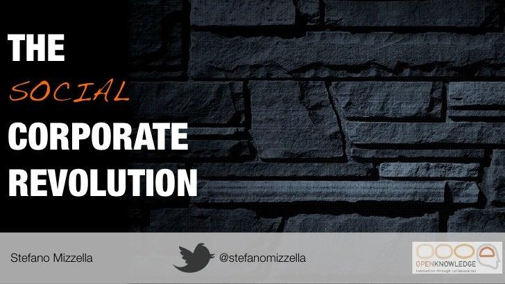 THESOCIALCORPORATEREVOLUTIONStefano Mizzella   @stefanomizzella