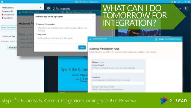 @RHARBRIDGE WHAT CAN I DO TOMORROW FOR INTEGRATION? Skype for Business & Yammer Integration Coming Soon! (In Preview)