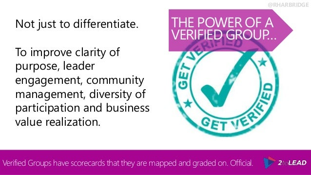@RHARBRIDGE THE POWER OF A VERIFIED GROUP… Verified Groups have scorecards that they are mapped and graded on. Official. N...