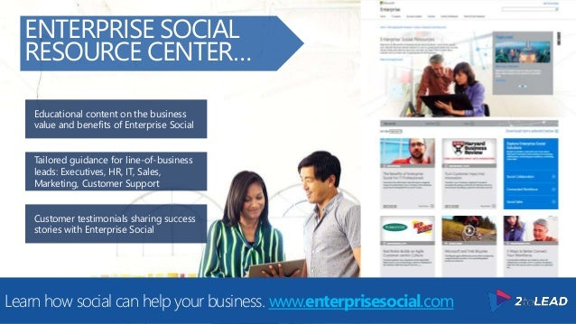 Customer testimonials sharing success stories with Enterprise Social Tailored guidance for line-of-business leads: Executi...