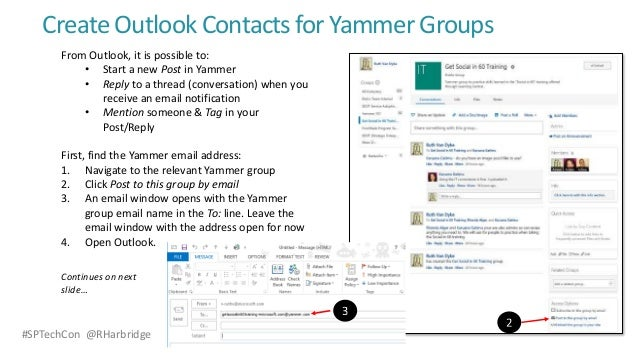 #SPTechCon @RHarbridge Create Outlook Contacts for Yammer Groups From Outlook, it is possible to: • Start a new Post in Ya...