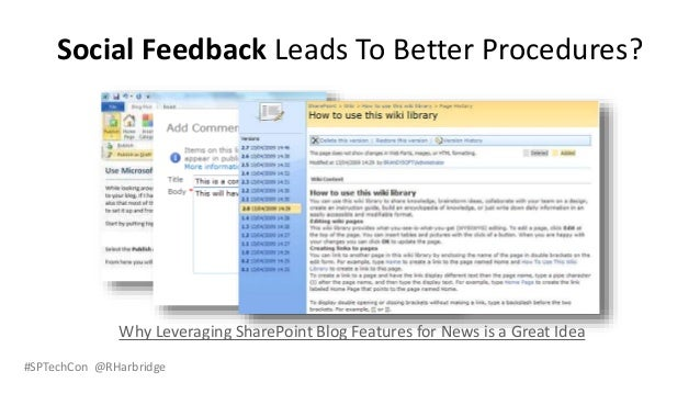 #SPTechCon @RHarbridge Social Feedback Leads To Better Procedures? Why Leveraging SharePoint Blog Features for News is a G...