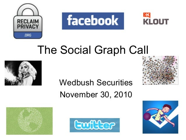 The Social Graph Call Wedbush Securities November 30, 2010