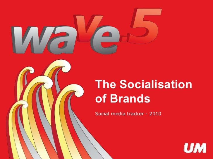 The Socialisation                              of Brands                              Social media tracker - 2010The Socia...