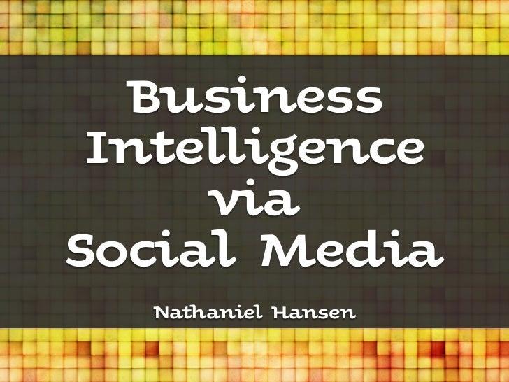 Business Intelligence     viaSocial Media   Nathaniel Hansen