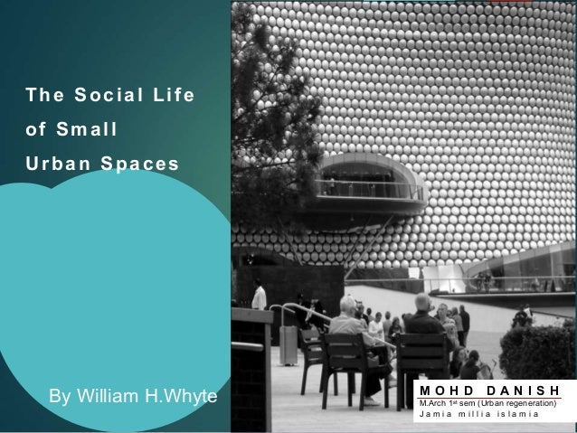 The social life of small urban spaces - William whyte the social life of small urban spaces model ...