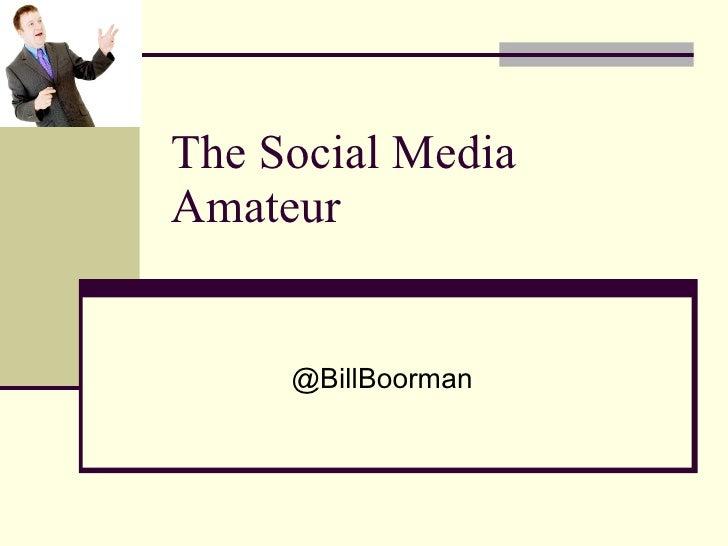 The Social Media Amateur @BillBoorman