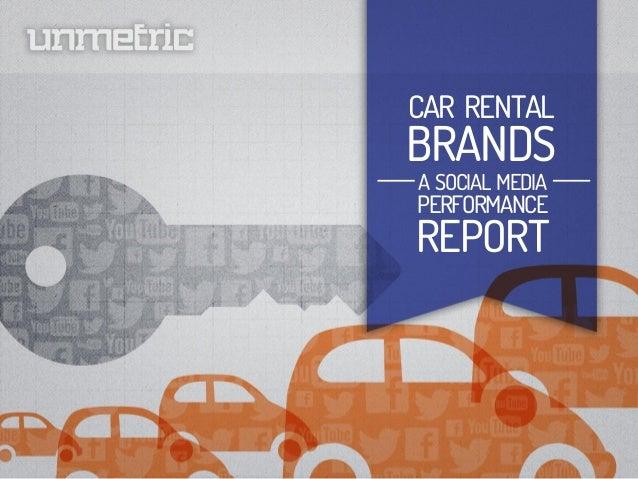 CAR RENTAL BRANDS A SOCIAL MEDIA PERFORMANCE REPORT