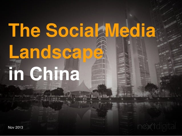 The Social Media Landscape in China Nov 2013