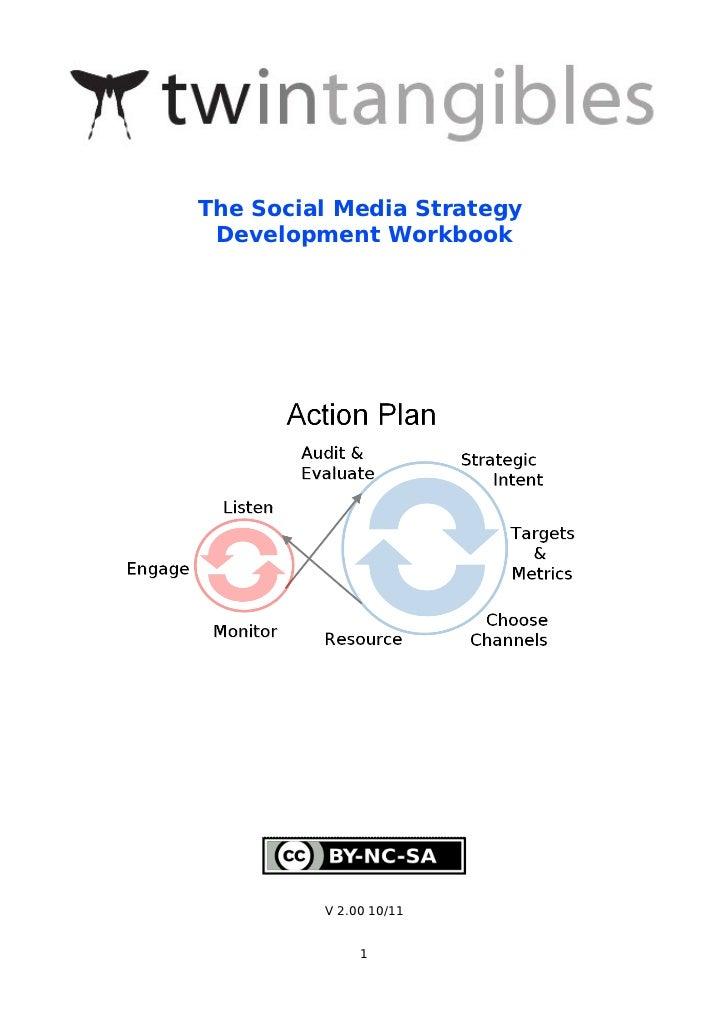The Social Media Strategy Development Workbook         V 2.00 10/11              1