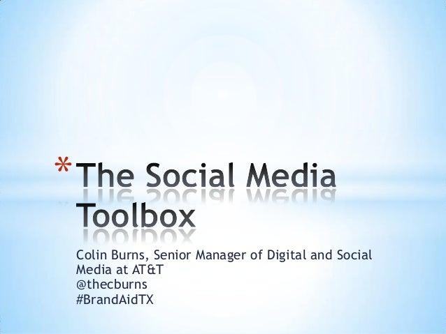 *    Colin Burns, Senior Manager of Digital and Social    Media at AT&T    @thecburns    #BrandAidTX