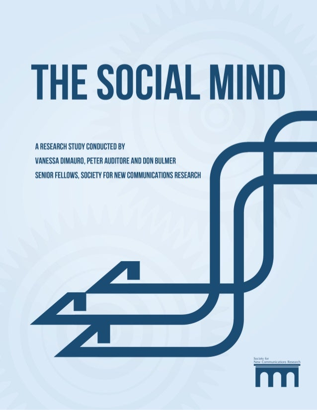 - 1 -  The Social Mind  Social networking is changing the face of  human interaction and communications globally  with the...