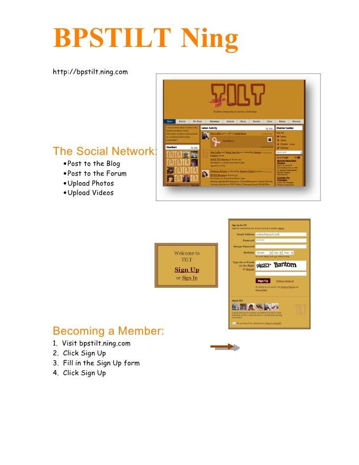 BPSTILT Ning http://bpstilt.ning.com     The Social Network:      • Post to the Blog      • Post to the Forum      • Uploa...