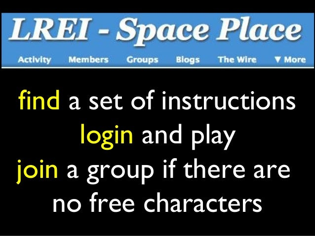find a set of instructions      login and playjoin a group if there are    no free characters