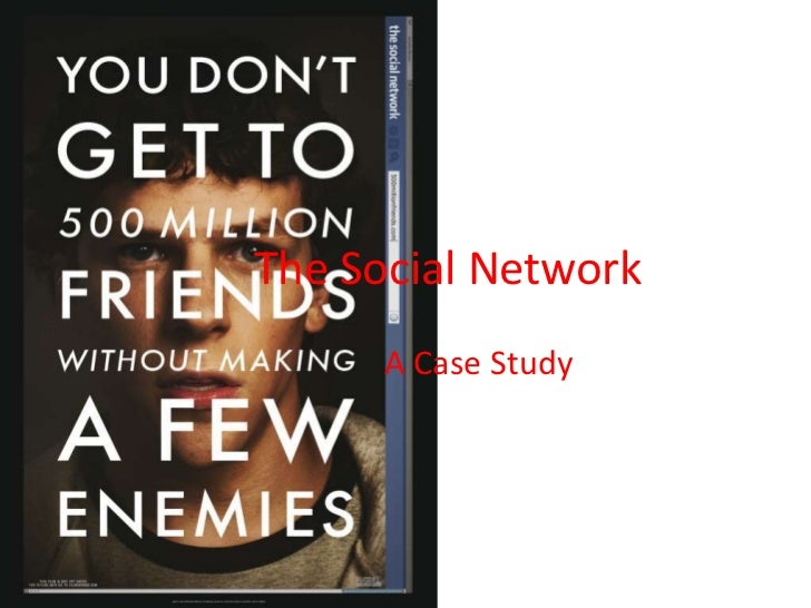 The Social Network      A Case Study