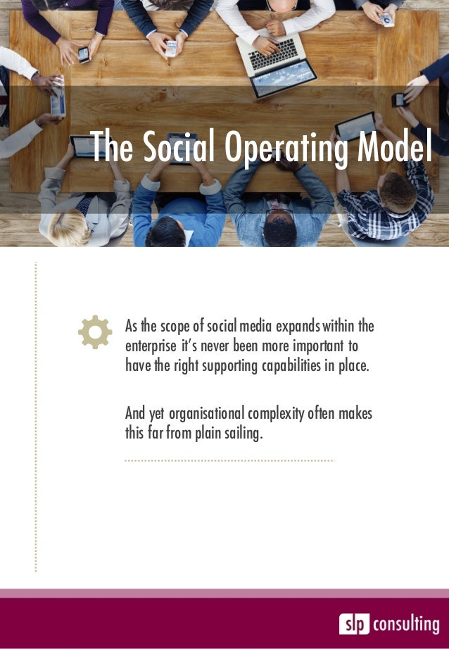 The Social Operating Model As the scope of social media expands within the enterprise it's never been more important to ha...