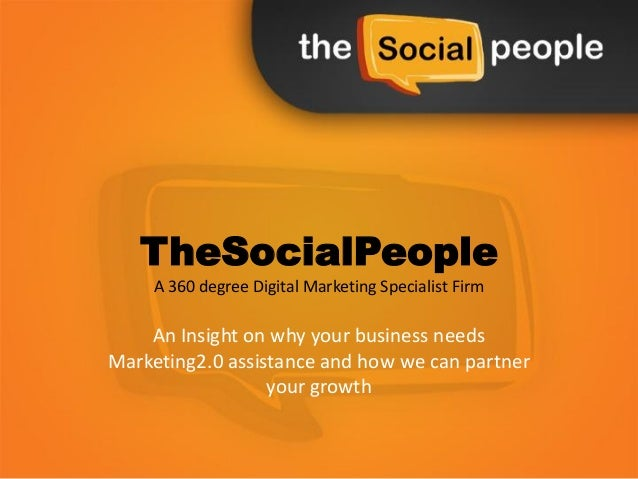 TheSocialPeopleA 360 degree Digital Marketing Specialist FirmAn Insight on why your business needsMarketing2.0 assistance ...