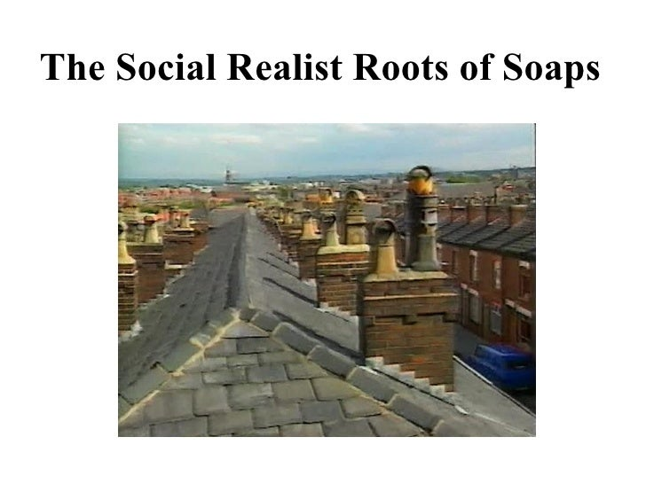 The Social Realist Roots of Soaps