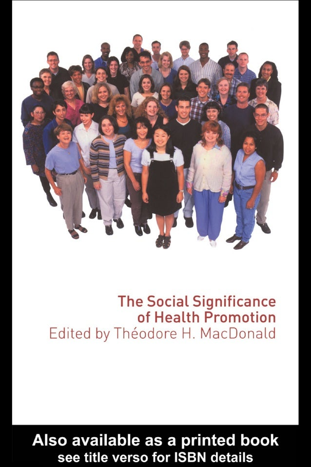 The Social Significance of Health Promotion  The Social Significance of Health Promotion sets health promotion in its hist...
