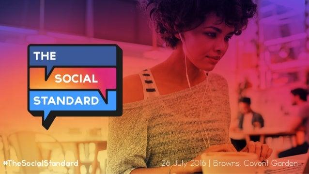 OPENING SLIDE #TheSocialStandard#TheSocialStandard 26 July 2016 | Browns, Covent Garden