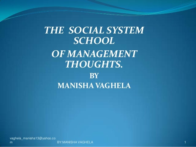 THE SOCIAL SYSTEM                       SCHOOL                   OF MANAGEMENT                     THOUGHTS.              ...